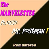 Please Mr. Postman ! (Remastered) de The Marvelettes
