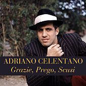 Adriano Celentano: Grazie, Prego, Scusi de Adriano Celentano