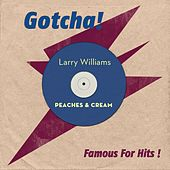Peaches & Cream (Famous for Hits!) by Larry Williams