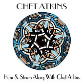 Chet Atkins: Hum & Strum Along With Chet Atkins by Chet Atkins