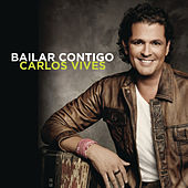 Bailar Contigo - The Remixes by Carlos Vives