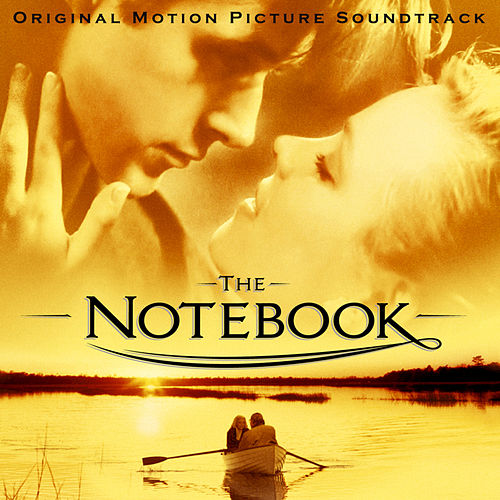 The Notebook Soundtrack by Various Artists