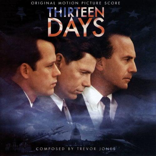 Thirteen Days - Original Motion Picture Score by Trevor Jones