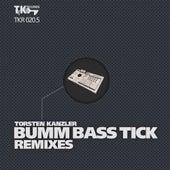 BUMM BASS TICK Remixes (Part 05) by Torsten Kanzler