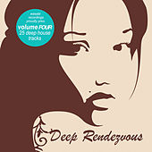 Deep Rendezvous, Vol. 4 by Various Artists