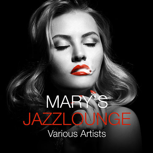 Mary's Jazzlounge by Various Artists