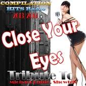 Close Your Eyes: Tribute to Michael Bublé, Showtek (Compilation Hits Radio 2013/2014) de Various Artists
