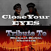 Close Your Eyes: Tribute to Michael Bublé, Showtek de Various Artists