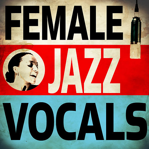 Female Jazz Vocals by Various Artists