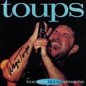 Toups: The New Blues Sessions van Wayne Toups