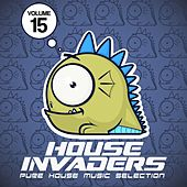 House Invaders - Pure House Music, Vol. 15 von Various Artists