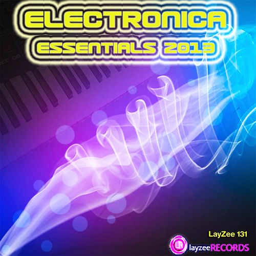 Electronica Essentials 2013 by Various Artists