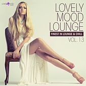 Lovely Mood Lounge, Vol. 13 by Various Artists