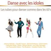 Danse avec les idoles (30 tubes pour danser comme dans les années 60) de Various Artists