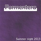 Formentera Summer Night 2013 (40 Dance Hits for Your Summer) von Various Artists