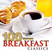 100 Must-Have Breakfast Classics de Various Artists