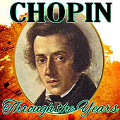 Chopin Through the Years by Various Artists