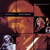 Long Lost Friend:  The Best of Dave Mason by Dave Mason