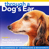Through a Dog's Ear, Vol. 2: Music to Comfort Your Elderly Canine de Lisa Spector and Joshua Leeds