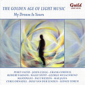 The Golden Age of Light Music: My Dream Is Yours by Various Artists