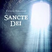 Sancte Dei by Victoria Beaumont