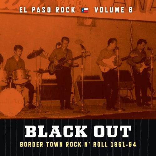 Black Out: El Paso Rock, Vol. 6 by Various Artists