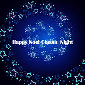 Happy Noel Classic Night von Various Artists
