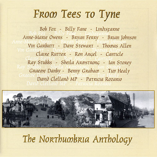 From Tees to Tyne' - The Northumbria Anthology by Various Artists