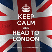 Keep Calm and Head to London de Various Artists
