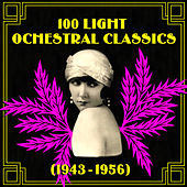 100 Light Orchestral Classics 1943-1956 de Various Artists
