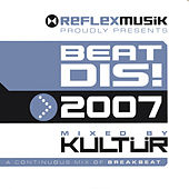 Beat Dis 2007 (Mixed By Kultür) de Various Artists