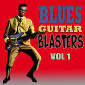 Blues Guitar Blasters, Vol. 1 von Various Artists