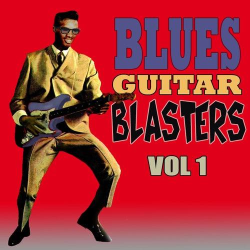 Blues Guitar Blasters, Vol. 1 by Various Artists