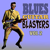 Blues Guitar Blasters, Vol. 2 by Various Artists