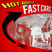 Hot Rods & Fast Cars Songs von Various Artists