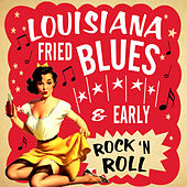 Louisiana Fried Blues & Early Rock N' Roll de Various Artists