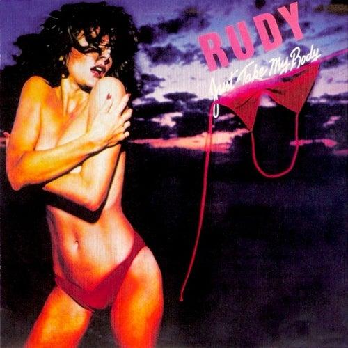 Just Take My Body (Original Album) by Rudy
