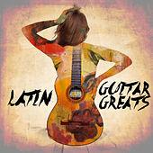 Latin Guitar Greats by Various Artists
