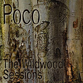 The Wildwood Sessions de Poco