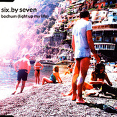 Bochum (Light Up My Life) by Six By Seven