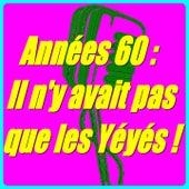 Années 60 : Il n'y avait pas que les yéyés ! de Various Artists