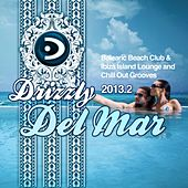 Drizzly Del Mar 2013.2 (Balearic Beach Club & Ibiza Island Lounge and Chill Out Grooves) by Various Artists