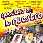 Quédate Con lo Nuestro by Various Artists