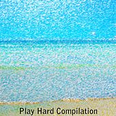 Play Hard Compilation (60 Hits Dance for Your Summer in Ibiza) de Various Artists