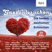 Gnadenlos - Deutsche Schnulzen, Vol. 4 by Various Artists
