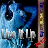 Live It Up (Tous Les Tubes Été 2013) von Various Artists