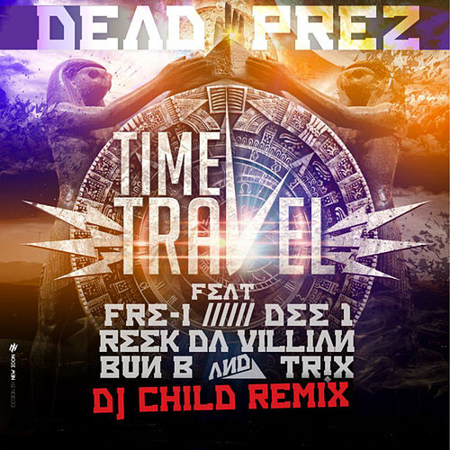 Time Travel (Project Groundation Remix by DJ Child) by Dead Prez