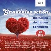 Gnadenlos - Deutsche Schnulzen, Vol. 3 by Various Artists
