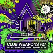 Club Session Pres. Club Weapons No. 27 von Various Artists