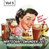 Wirtschaftswunder-Zeit, Vol. 5 (Die größten Schlager 1949 - 1960) de Various Artists